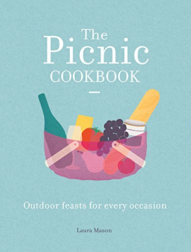 The Picnic Cookbook: Outdoor feasts for every occasion (English Edition)
