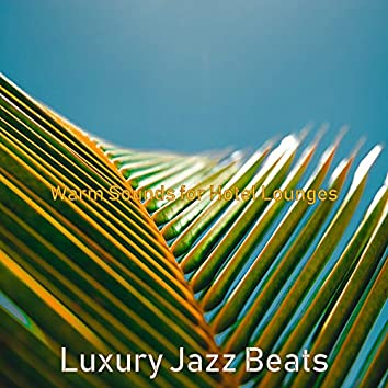Warm Sounds for Hotel Lounges