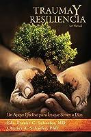TRAUMA y RESILIENCIA: Un Apoyo Efectivo para los que Sirven a Dios