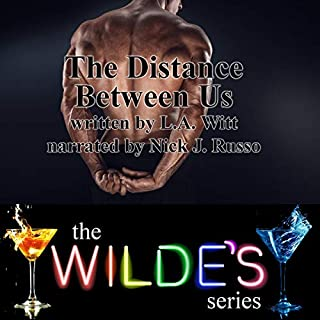 The Distance Between Us     Wilde's Book 2              By:                                                                                                                                 L.A. Witt                               Narrated by:                                                                                                                                 Nick J. Russo                      Length: 5 hrs and 34 mins     18 ratings     Overall 4.2
