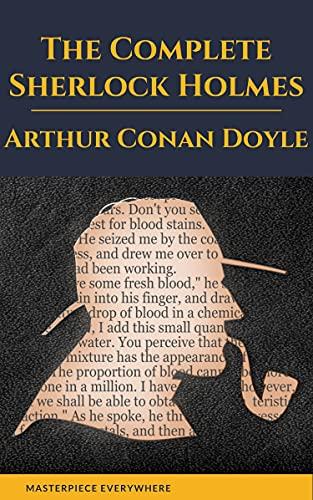 Arthur Conan Doyle: The Complete Sherlock Holmes (English Edition)