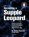 Becoming a supple leopard - Le guide ultime pour diminuer les douleurs, prévenir les blessures et optimiser la performance sportive - Version Française