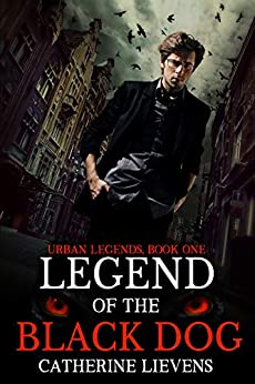 Legend of the Black Dog (Urban Legends Book 1) by [Catherine Lievens]