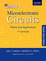 Microelectronic Circuits: Theory And Application, 7Th Edn [Paperback] [Jan 01, 2017] Adel S. Sedra And Kenneth C. Smith
