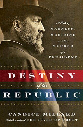 Compare Textbook Prices for Destiny of the Republic: A Tale of Madness, Medicine and the Murder of a President 1st Edition ISBN 8580001042329 by Millard, Candice