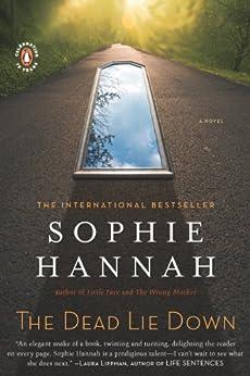 The Dead Lie Down: A Zailer and Waterhouse Mystery (A Zailer & Waterhouse Mystery Book 4) by [Sophie Hannah]