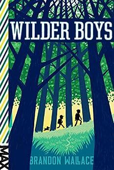 Wilder Boys by [Brandon Wallace]