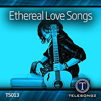 Ethereal Love Songs