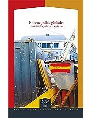 Encrucijadas globales : redefinir España en el siglo XXI (La Casa de la Riqueza. Estudios de Cultura de España)