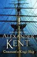 Command a King's Ship (Richard Bolitho)
