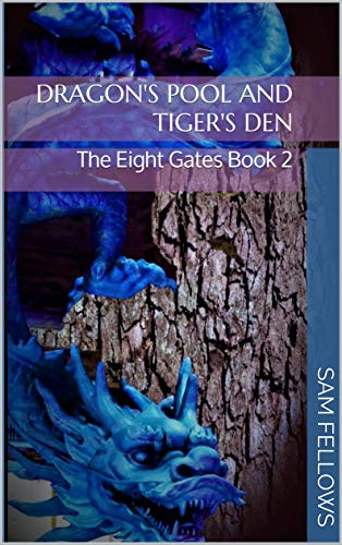 Dragon's Pool and Tiger's Den: The Eight Gates Book 2 (English Edition)