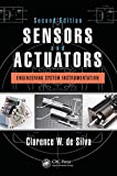 Sensors and Actuators: Engineering System Instrumentation, Second Edition...