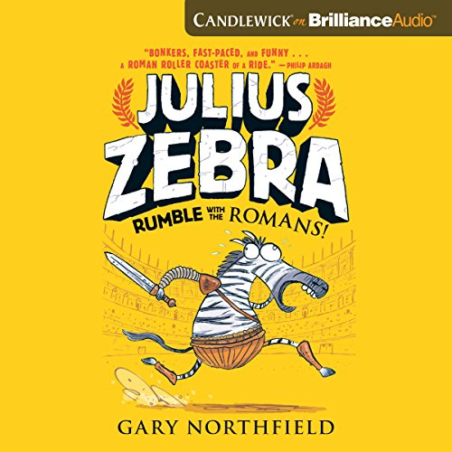 Julius Zebra: Rumble with the Romans! audiobook cover art