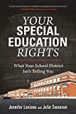 Your Special Education Rights: What Your School District Isn't Telling You