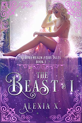 The Beast and I (Aurora Realm Fairy Tales Book 1) (English Edition)