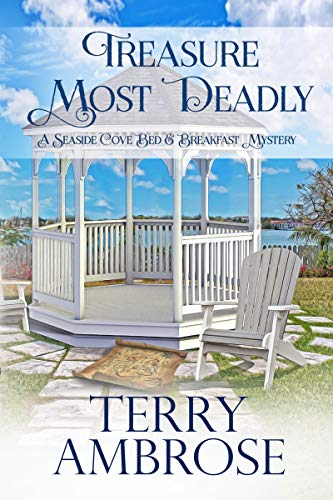 Treasure Most Deadly: Book 5 in the Seaside Cove Bed & Breakfast amateur sleuth mysteries - a humorous cozy mystery (A Seaside Cove Bed & Breakfast Mystery) by [Terry Ambrose]