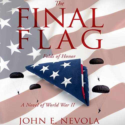 The Final Flag                   By:                                                                                                                                 John E. Nevola                               Narrated by:                                                                                                                                 Mike Ortego                      Length: 22 hrs and 25 mins     2 ratings     Overall 4.5