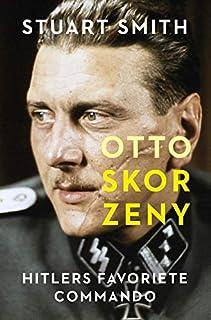 Otto Skorzeny: Hitlers favoriete commando