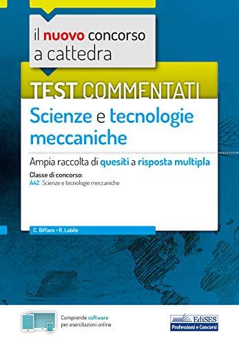 Test commentati Scienze e Tecnologie meccaniche: Ampia raccolta di quesiti a risposta multipla