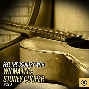 Feel the Country with Wilma Lee & Stoney Cooper, Vol. 3