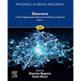 Glaucoma: A Neurodegenerative Disease of the Retina and Beyond: Part A (ISSN Book 256) (English Edition)