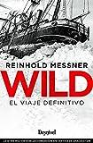 Wild. El Viaje definitivo: La otra historia de la expedición antártica de Shackleton