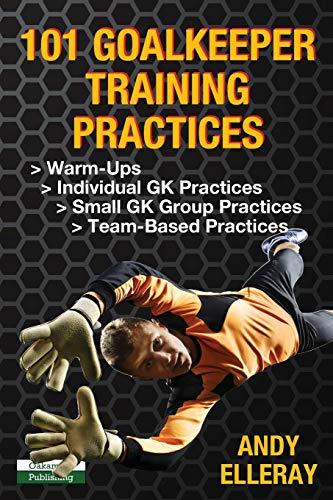 101 Goalkeeper Training Practices