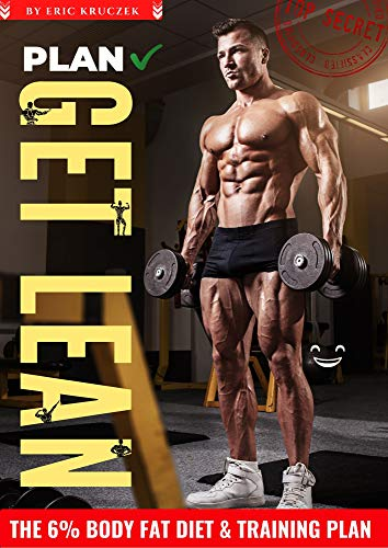 GET LEAN ★★★ : The 6% Body Fat Diet & Training Plan (For MALE) ✓ (Weight Loss for Men) (English Edition)