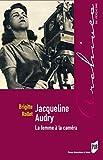 Jacqueline Audry - La femme à la caméra (Archives du féminisme) (French Edition)