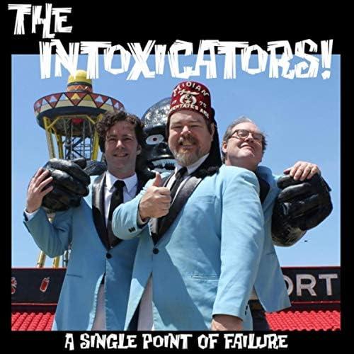 The Intoxicators!