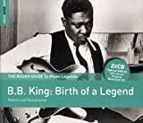 The Rough Guide to Blues Legends: B.B. King: Birth of a Legend von B.B. King