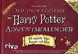 Der inoffizielle Harry Potter Adventskalender: 24 zauberhafte Tipps, Rezepte und Ideen
