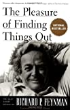 The Pleasure Of Finding Things Out: The Best Short Works Of Richard P. Feynman (Helix Book.)
