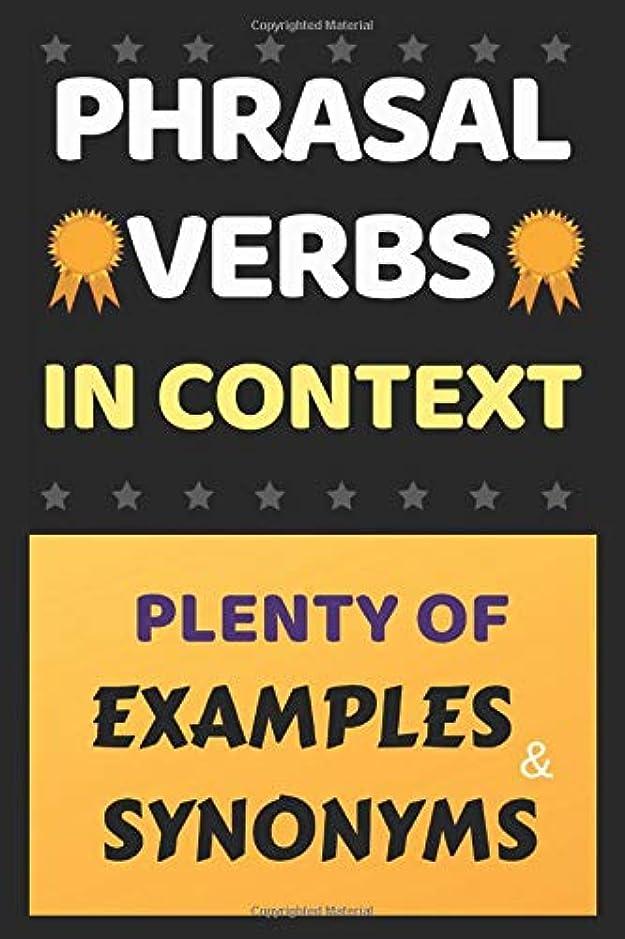 代数ラッカス知るENGLISH PHRASAL VERBS IN CONTEXT: PLENTY OF EXAMPLES AND SYNONYMS (The ultimate Guide)