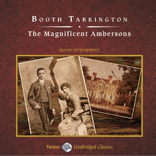 The Magnificent Ambersons Audiobook By Booth Tarkington cover art