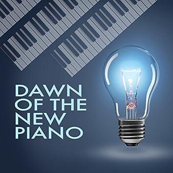 Dawn of the New Piano