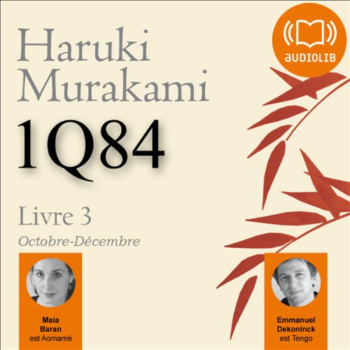 1Q84 - Livre 3, Octobre-Décembre  cover art