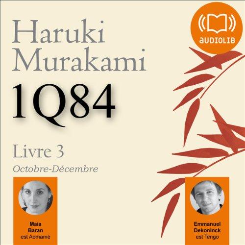1Q84 - Livre 3, Octobre-Décembre - Audiobook