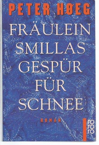 Fräulein Smillas Gespür für Schnee : Roman.