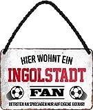 Blechschilder HIER WOHNT EIN Ingolstadt Fan Hängeschild