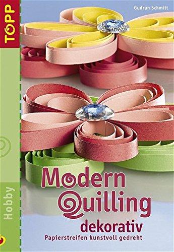 Modern Quilling dekorativ: Papierstreifen kunstvoll gedreht