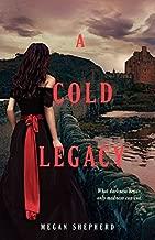 A Cold Legacy by Megan Shepherd (2015-01-27)