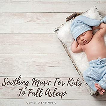 Soothing Music For Kids To Fall Asleep