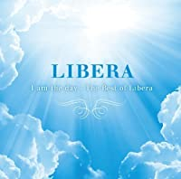 I Am the Day-Best of Libera by Libera (2014-03-26)