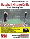 Baseball Hitting Drills for a Batting Tee: Practice Drills for Baseball, Book 1: Volume 1