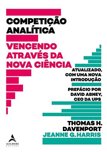 Competição Analítica: Vencendo Através da Nova Ciência