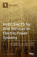 HVDC/FACTS for Grid Services in Electric Power Systems