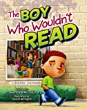 The Boy Who Wouldn't Read