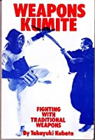 Weapons Kumite: Fighting with Traditional Weapons 0865680426 Book Cover