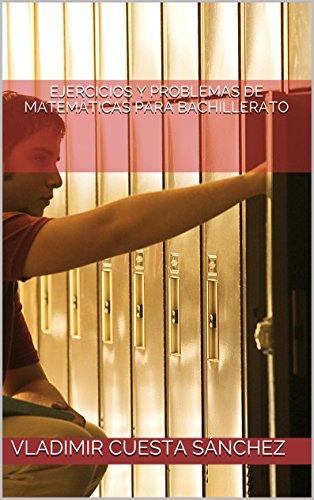 Ejercicios Y Problemas De Matematicas Para Bachillerato Spanish Edition 1 Sanchez Vladimir Cuesta Amazon Com